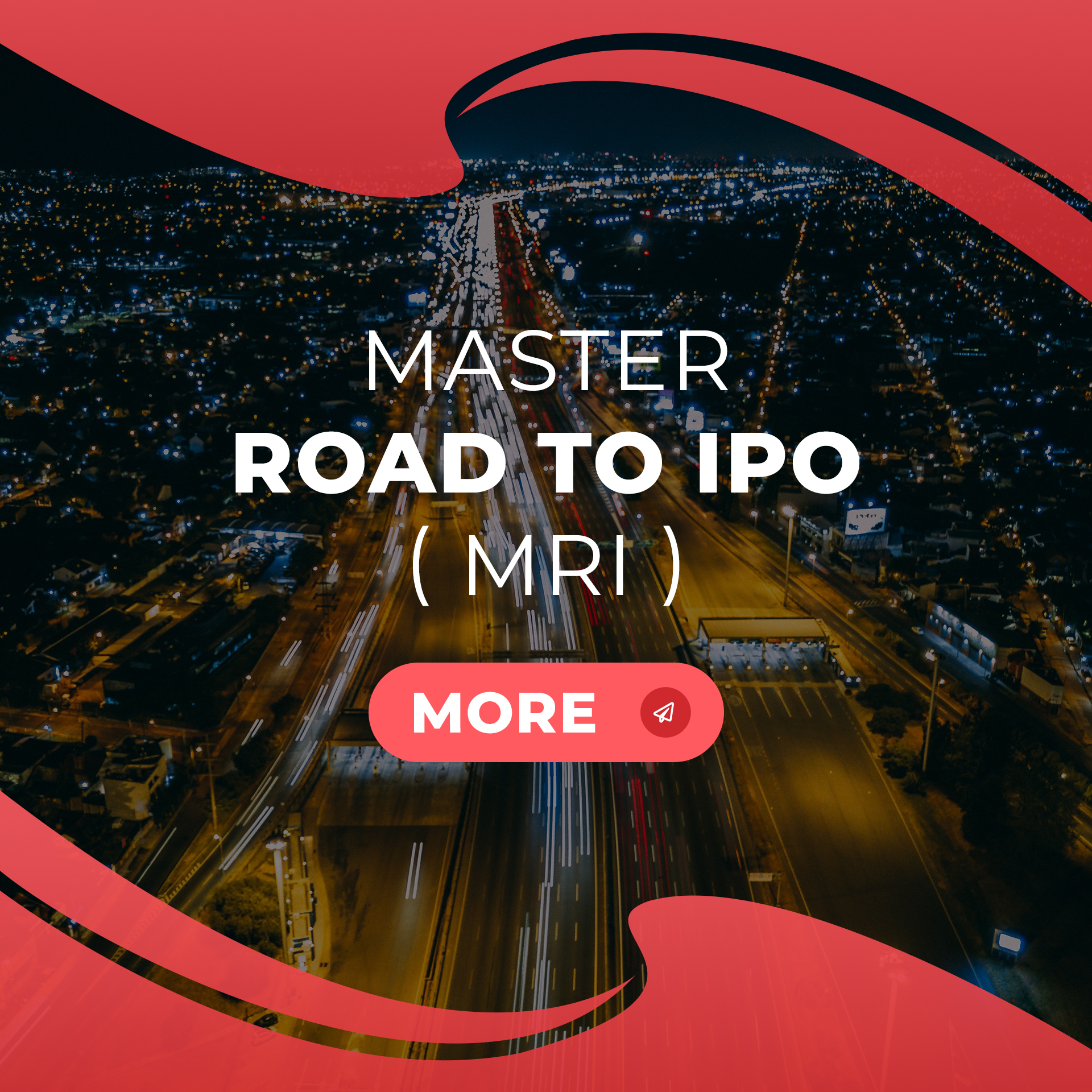 Master Road to IPO